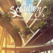 Palm Trees and Freeways de The Solution