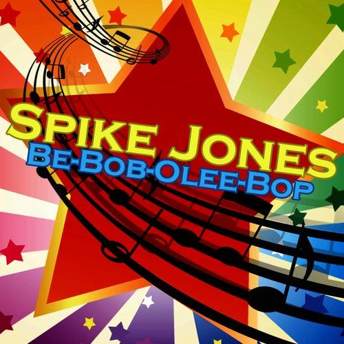 Be-Bob-Olee-Bop by Spike Jones