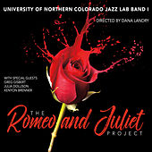 The Romeo & Juliet Project von University of Northern Colorado Jazz Lab Band I