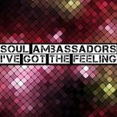 I've Got The Feeling by Soul Ambassadors