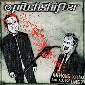 None for All and All for One de Pitchshifter