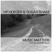 Music Matters - Chilled Journey 2010 by Hp. Hoeger
