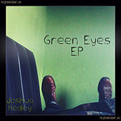 Green Eyes (EP) by Joshua Hedley