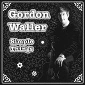 Simple Things (Single) by Gordon Waller