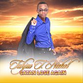 Satan Lose Again by Tahjae T. NICHOL