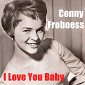 I Love You Baby de Conny Froboess