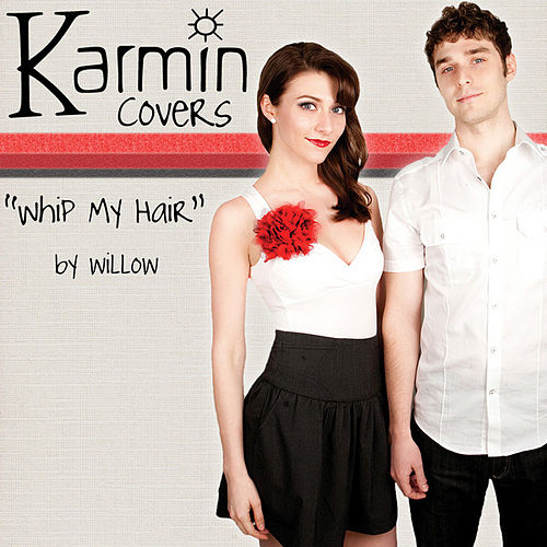 Whip My Hair [originally by Willow] - Single by Karmin