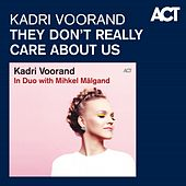 They Don't Really Care About Us by Kadri Voorand