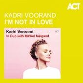 I'm Not in Love de Kadri Voorand