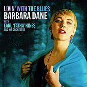 Livin' With The Blues (With Earl 'Fatha' Hines Orchestra) (Copy) (Remastered) de Barbara Dane