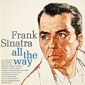 All The Way (Remastered) by Frank Sinatra