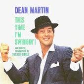 This Time I'm Swingin'! (Remastered) de Dean Martin