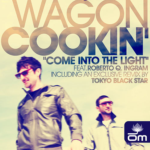 Come Into The Light feat. Roberto Q. Ingram by Wagon Cookin'