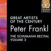 Peter Frankl - The Schumann Recital Vol.2: Great Artists Of The Century by Peter Frankl