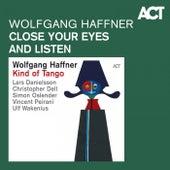 Close Your Eyes and Listen von Wolfgang Haffner
