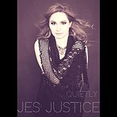 Quietly by Jes Justice