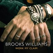 Work My Claim by Brooks Williams