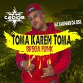 Toma Karen Toma (Brega Funk) de DJ Cabide