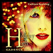 Holiday High by Cadence Spalding