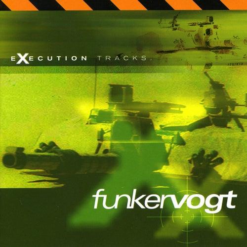Execution Tracks by Funker Vogt