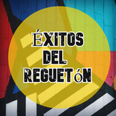 Éxitos del Reguetón by Various Artists
