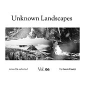 Unknown Landscapes Vol 6 (Compilation) by Lewis Fautzi