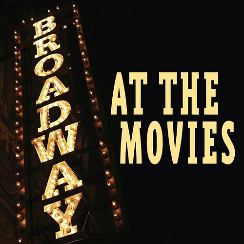 Braodway At The Movies by Big Screen Soundtrack Orchestra