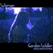 Woman (Done Little For Sir Paul) (Single) by Gordon Waller