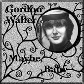 Maybe Baby (Single) by Gordon Waller