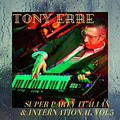 Super Party Italian & International, Vol. 5 di Tony Erre