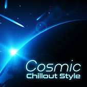 Cosmic Chillout Style: 15 Deep Chill Out Sounds Perfect for Relax by Chillout Lounge