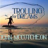 Trolling for Dreams de John McCutcheon