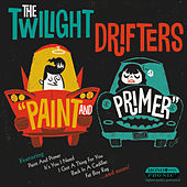 Paint and Primer de The Twilight Drifters