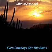 Even Cowboys Get the Blues de John McDonald