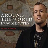 Around the World in 80 Minutes by Terry Barber