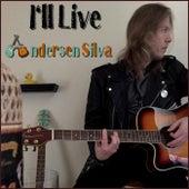 I'll Live by Andersen Silva