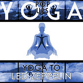 Yoga To Led Zeppelin by Yoga Pop Ups