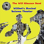 Willbot's Musical Science Theater by The Will Clausen Band