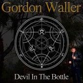 Devil In The Bottle (Single) by Gordon Waller