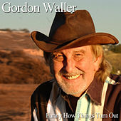 Funny How Things Turn Out (Single) by Gordon Waller