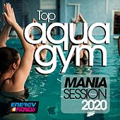 Top Aqua Gym Mania Session 2020 (15 Tracks Non-Stop Mixed Compilation for Fitness & Workout - 128 Bpm / 32 Count) de Kangaroo, D'Mixmasters, Heartclub, Lita Brown, DJ Space'c, Lawrence, Mc Ya, Kate Project