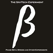 Phase Beta: B-Sides and Other Experiments by The SAI-Tech Experiment
