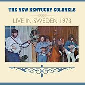 Live in Sweden 1973 by The New Kentucky Colonels