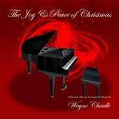 The Joy & Peace of Christmas by Wayne Chaulk