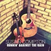 Runnin' Against the Rain by Susan Compton
