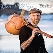 Roots & Wings by Yeshe