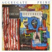 Dream Deferred by Aggregate Prime