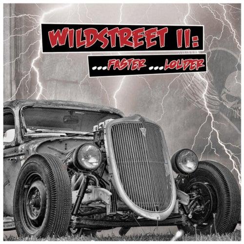 Wildstreet II . . . Faster . . . Louder! by Wildstreet