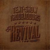 Revival by Tent Show Troubadours