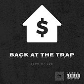 Back at the Trap by Skyy